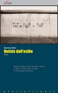 Mariella Mehr, Notizie dall'esilio