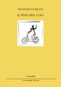 Francesco Forlani, Il peso del ciao