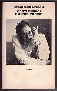 John Berryman, Canti Onirici e Altre Poesie, 1978