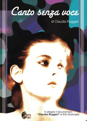 Claudia Ruggeri, Canto senza voce