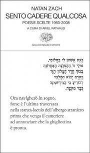 Sento cadere qualcosa, Natan Zach, Einaudi 2009