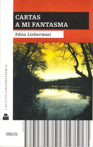 Edna Lieberman, Cartas a mi fantasma