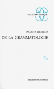 Derrida, De la grammatologie