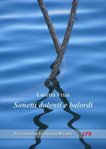 Lucetta Frisa, Sonetti dolenti e balordi