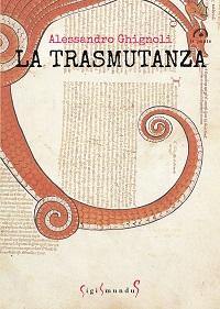 A. Ghignoli, La trasmutanza