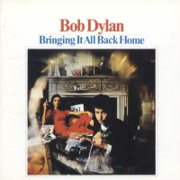 Bob Dylan, Bringing it all back at home