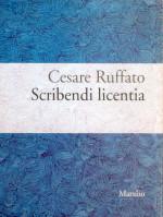 Cesare Ruffato, Scribendi licentia