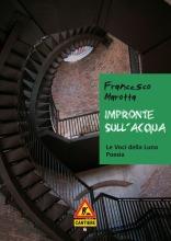 Francesco Marotta, Impronte sull'acqua