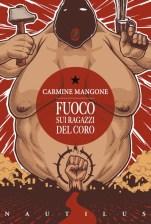 Carmine Mangone, Fuoco sui ragazzi del coro, 2014