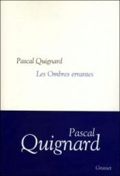 Pascal Quignard, Les ombres errantes